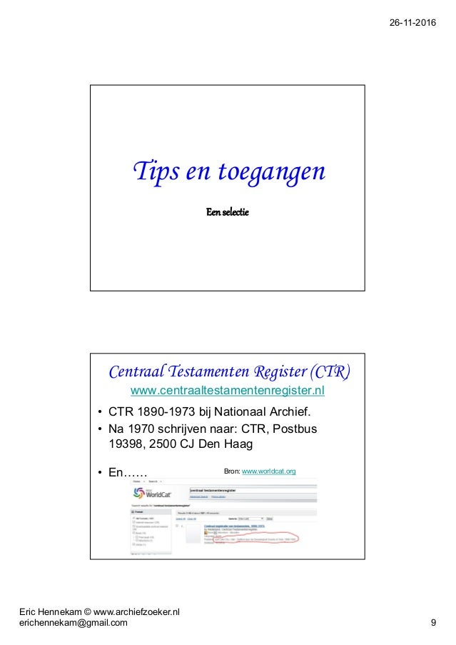 26-11-2016 Eric Hennekam © www.archiefzoeker.nl erichennekam@gmail.com 9 Tips en toegangen Een selectie Centraal Testament...