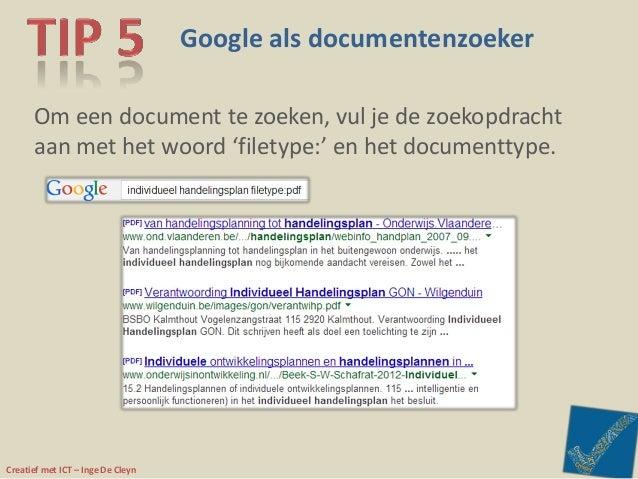 Creatief met ICT – Inge De Cleyn Google als documentenzoeker Om een document te zoeken, vul je de zoekopdracht aan met het...