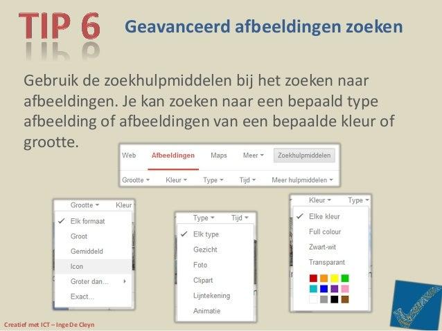 Creatief met ICT – Inge De Cleyn Geavanceerd afbeeldingen zoeken Gebruik de zoekhulpmiddelen bij het zoeken naar afbeeldin...