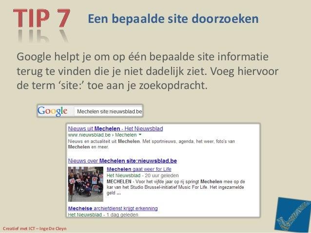 Creatief met ICT – Inge De Cleyn Een bepaalde site doorzoeken Google helpt je om op één bepaalde site informatie terug te ...