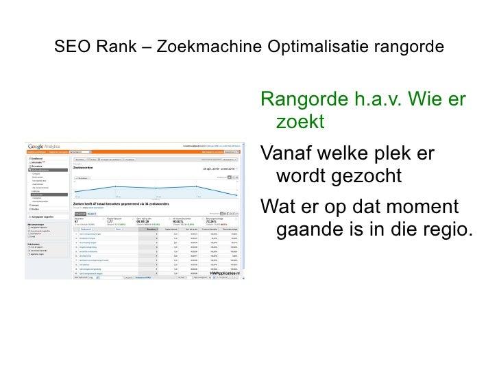 SEO Rank – Zoekmachine Optimalisatie rangorde <ul><li>Rangorde h.a.v. Wie er zoekt