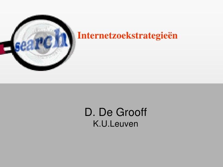 Internetzoekstrategieën      D. De Grooff    K.U.Leuven