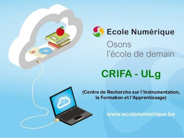 CRIFA - ULg (Centre de Recherche sur l'Instrumentation, la Formation et l'Apprentissage)