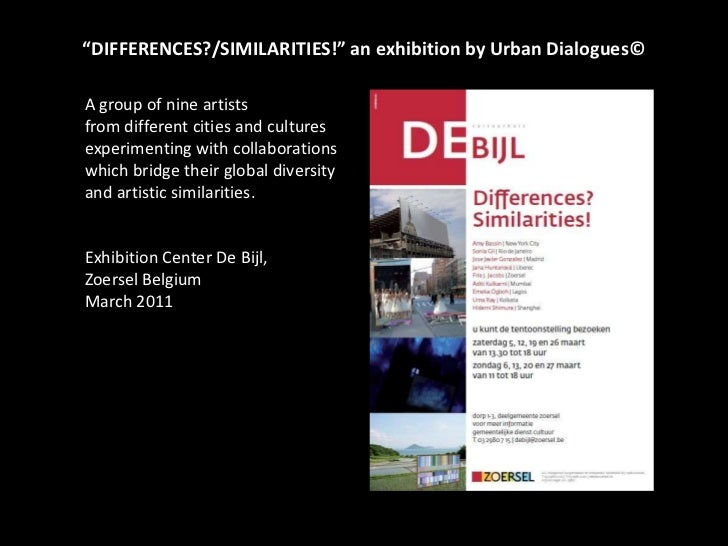 """DIFFERENCES?/SIMILARITIES!"" an exhibition by Urban Dialogues©<br />A group of nine artists <br />from different cities an..."