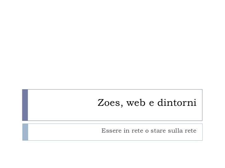 Zoes, web e dintorniEssere in rete o stare sulla rete
