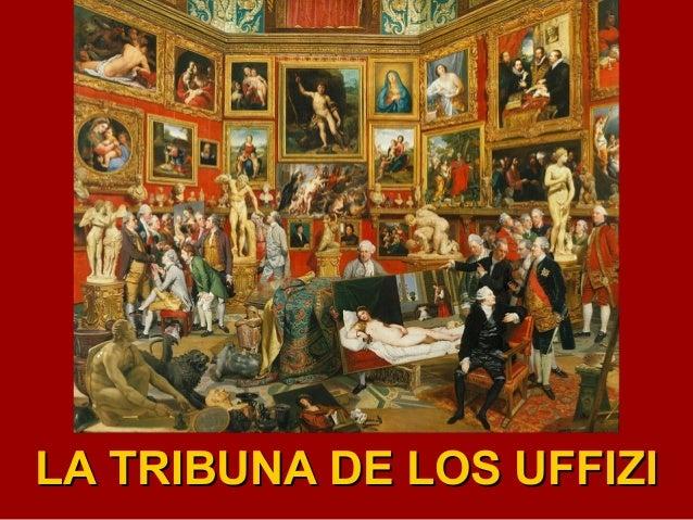LA TRIBUNA DE LOS UFFIZILA TRIBUNA DE LOS UFFIZI