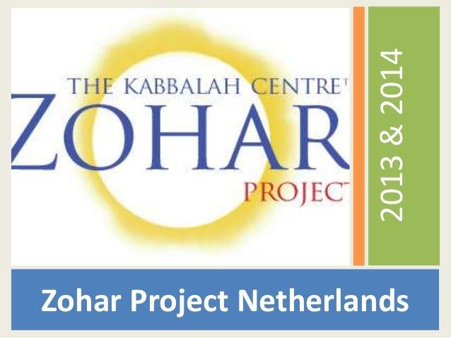 2013&2014 Zohar Project Netherlands