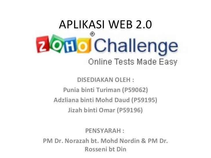 APLIKASI WEB 2.0 DISEDIAKAN OLEH : Punia binti Turiman (P59062) Adzliana binti Mohd Daud (P59195) Jizah binti Omar (P59196...