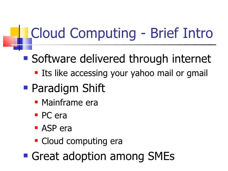 impact of cloud computing on smes Cloud computing services can play a huge impact on a small business hence cloud hosting services should be chosen cautiously and with best of the knowledge cloud hosting plans for small business: cloud some of the advantages of choosing a cloud hosting service includes: in a cloud.