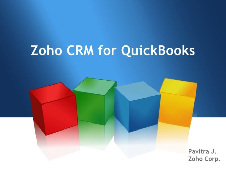 Zoho CRM for QuickBooks Pavitra J. Zoho Corp.