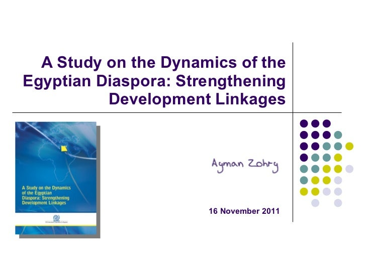 A Study on the Dynamics of the Egyptian Diaspora: Strengthening Development Linkages 16 November 2011