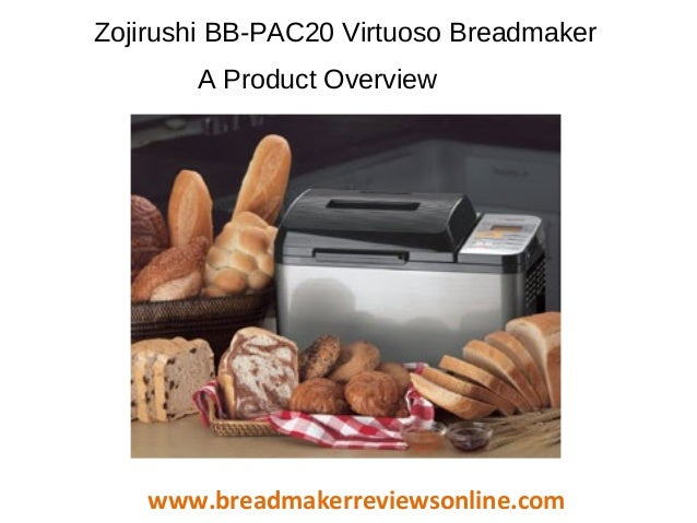 Zojirushi BB-PAC20 Virtuoso Breadmaker A Product Overview  www.breadmakerreviewsonline.com