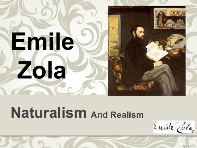 Naturalism And Realism Emile Zola