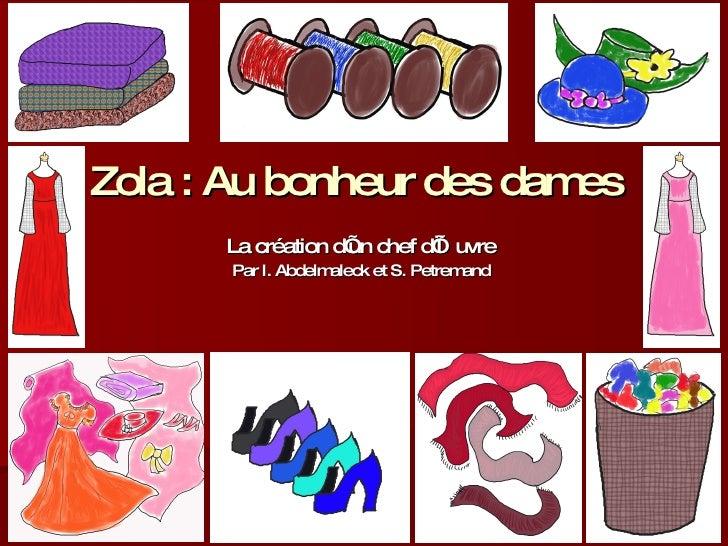 Zola : Au bonheur des dames   La création d'un chef d'œuvre Par I. Abdelmaleck et S. Petremand