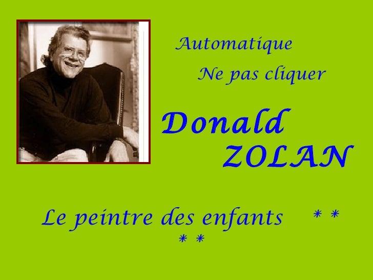 Automatique              Ne pas cliquer          Donald             ZOLANLe peintre des enfants    **            **