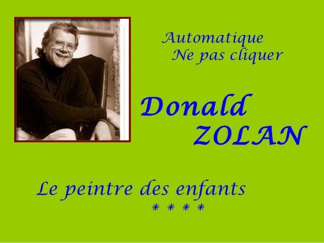 Automatique Ne pas cliquer Donald ZOLAN Le peintre des enfants * * * *