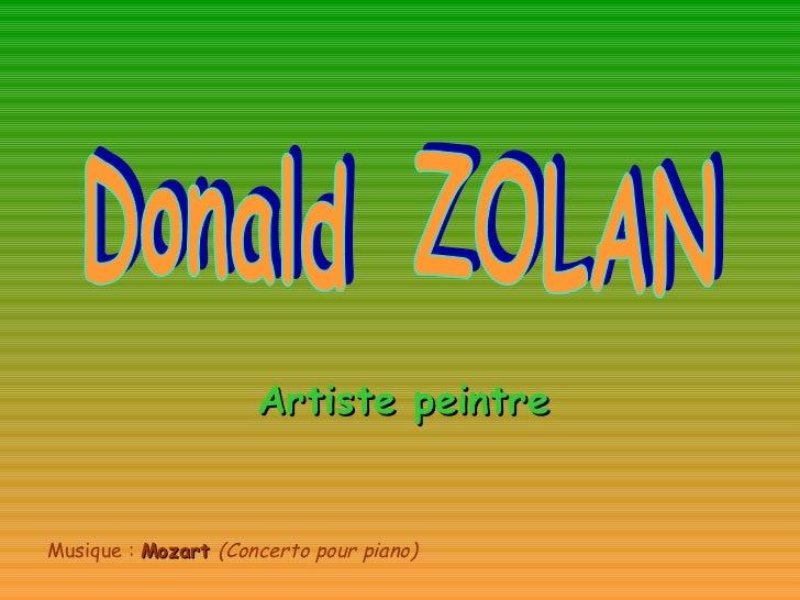 Donald  ZOLAN Artiste peintre Musique :  Mozart  (Concerto pour piano)