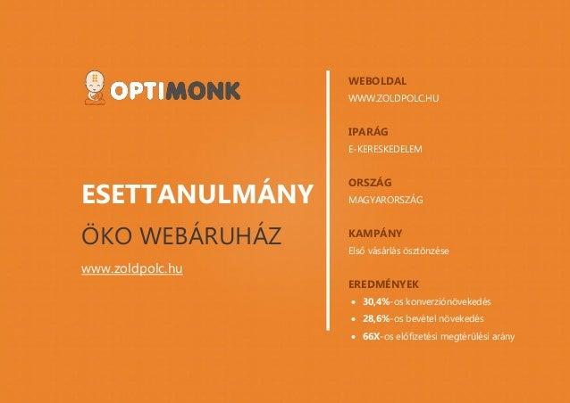 www.optimonk.hu ESETTANULMÁNY ÖKO WEBÁRUHÁZ www.zoldpolc.hu WEBOLDAL WWW.ZOLDPOLC.HU IPARÁG E-KERESKEDELEM ORSZÁG MAGYAROR...