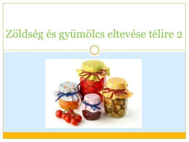 Zöldség és gyümölcs eltevése télire 2