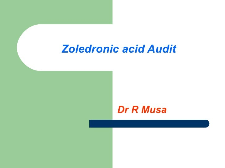 Zoledronic acid Audit Dr R Musa