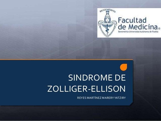 SINDROME DE  ZOLLIGER-ELLISON  REYES MARTÍNEZ MARERY YATZIRY