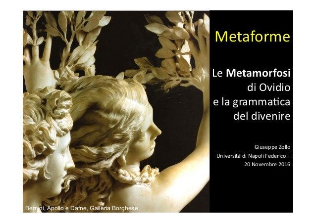 Giuseppe  Zollo   Università  di  Napoli  Federico  II   20  Novembre  2016   Metaforme   Le  Meta...