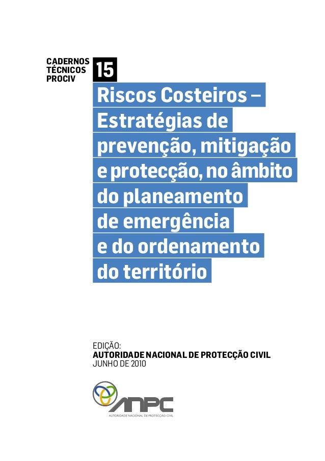 Riscos Costeiros – Estratégias de prevenção, mitigação eprotecção,noâmbito do planeamento de emergência e do ordenamento d...