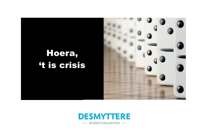 Hoera, 't is crisis