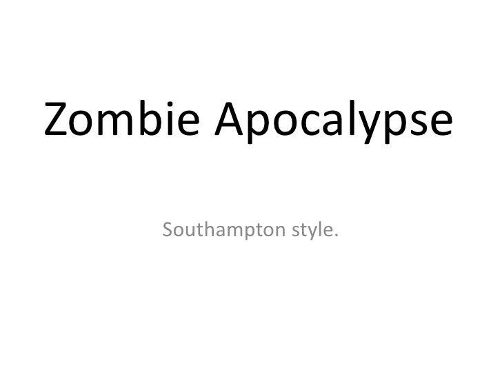 Zombie Apocalypse<br />Southampton style.<br />