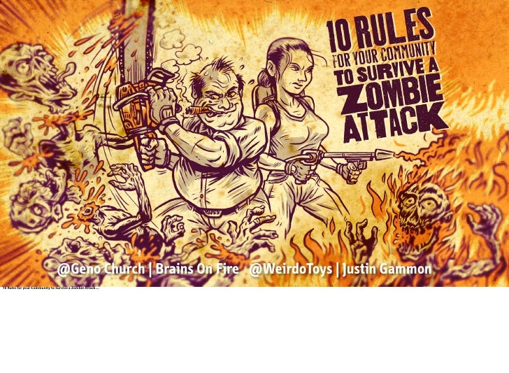 @Geno Church | Brains On Fire @WeirdoToys | Justin Gammon10 Rules for your Community to Survive a Zombie Attack…