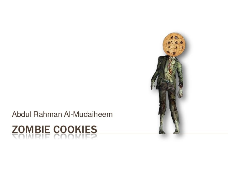 Zombie cookies<br />Abdul Rahman Al-Mudaiheem<br />