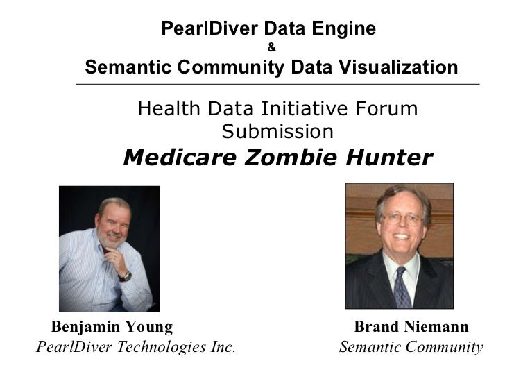 PearlDiver Data Engine  & Semantic Community Data Visualization Benjamin Young Brand Niemann PearlDiver Technologies Inc. ...