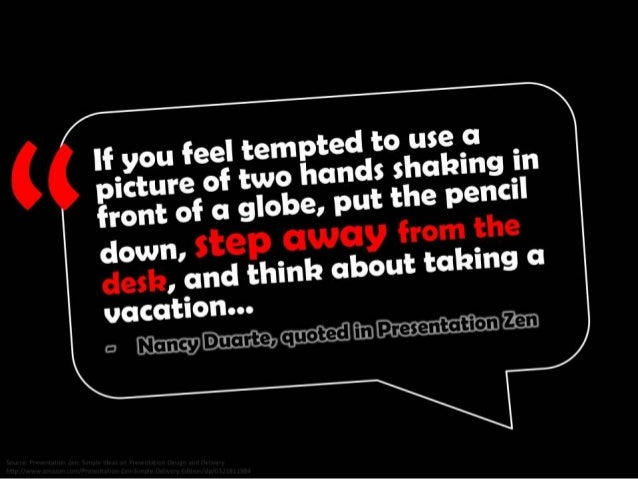 If you feel tempted to use a picture of two hands shaking in front of a globe, put the pencil down, step away from the des...