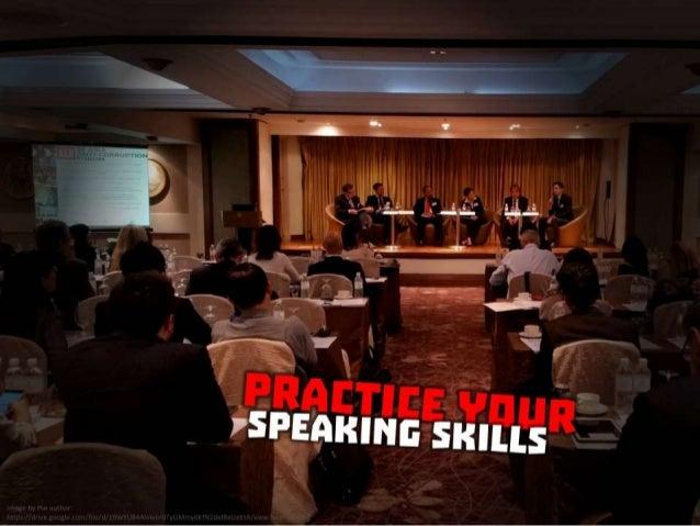 Practice your speaking skills
