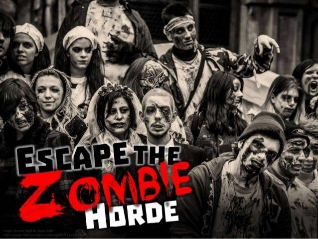 Escape the zombie horde!