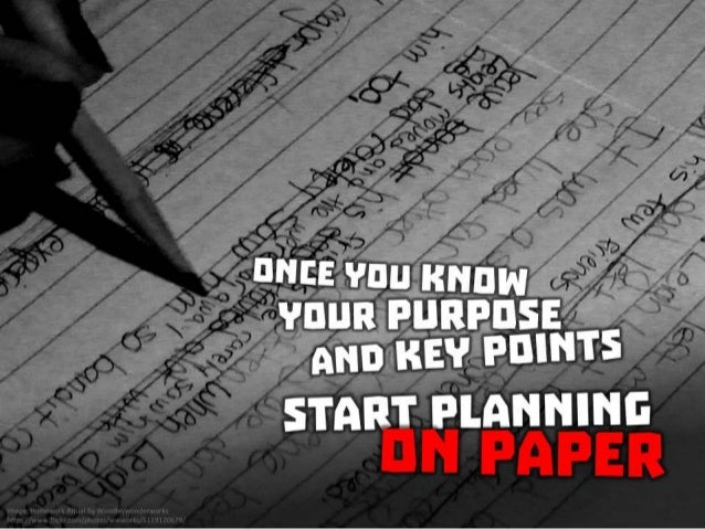 Once you know your purpose and key points, start planning in analog