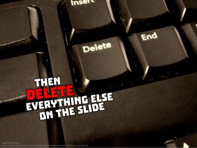 Then delete everything else on the slide