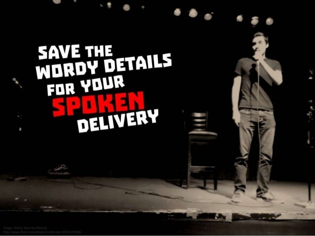 Save the wordy details for your spoken delivery