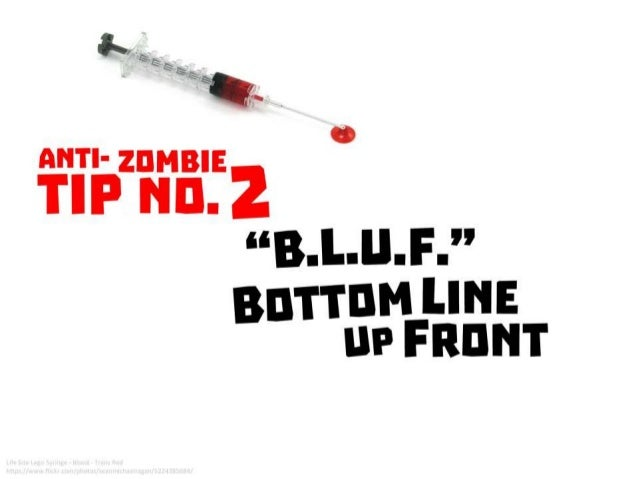 Anti-Zombie Tip No. 2: BLUF Bottom Line Up Front