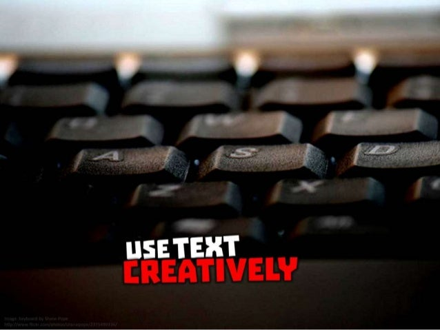 Use text creatively