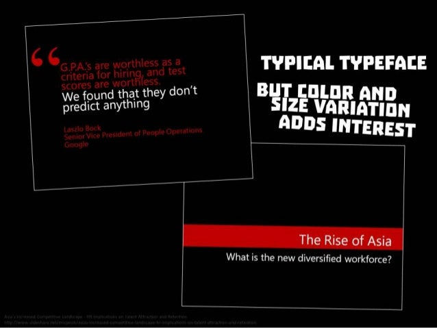 Typical typeface, but color and size variation adds interest. From Asia's Increased Competitive Landscape - HR Implication...