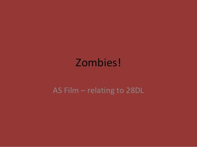 Zombies! AS Film – relating to 28DL