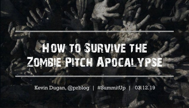 How to Survive the Zombie Pitch Apocalypse