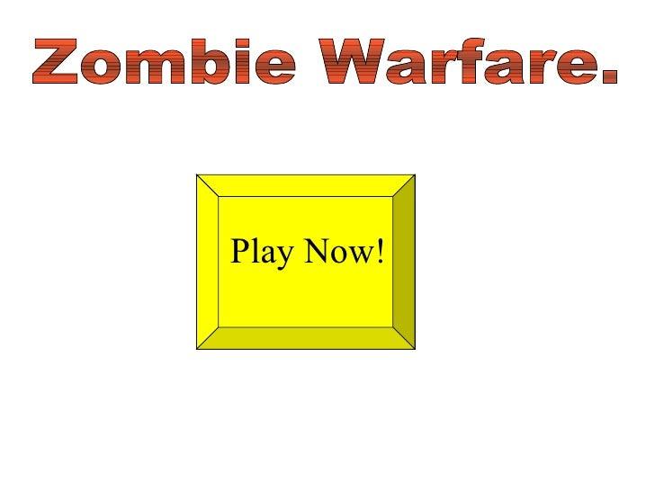 Zombie Warfare. Play Now!