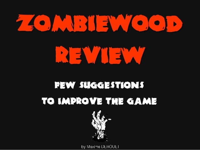 Zombiewood Review Few suggestions to improve the game