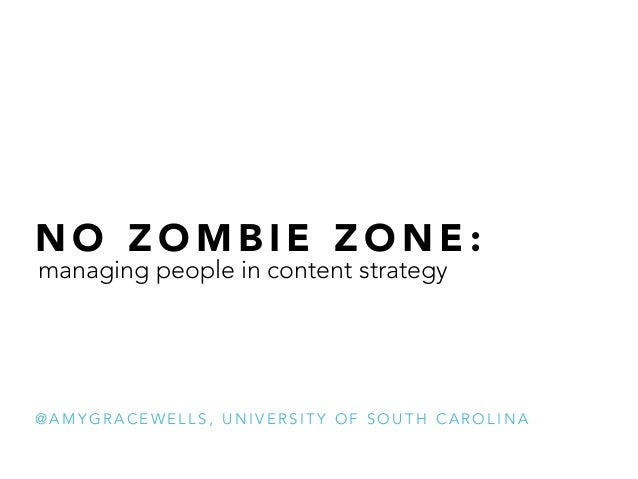 A No-Zombie Zone: managing people in content strategy
