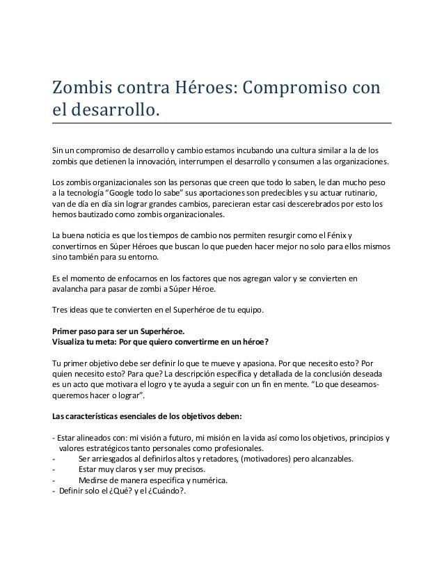 Zombis contra Héroes: Compromiso con el desarrollo. Sin un compromiso de desarrollo y cambio estamos incubando una cultura...