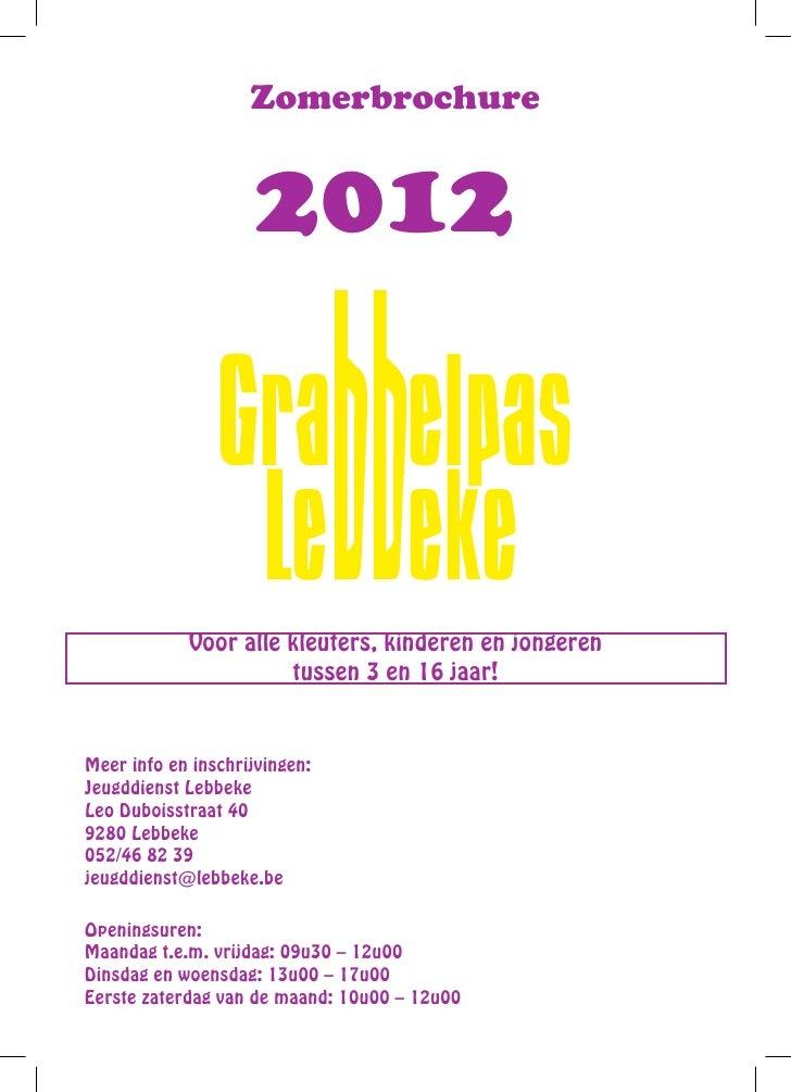 jeugddienst@lebbeke.be                http://lebbeke.grabbis.be                    Zomerbrochure                Openingsur...
