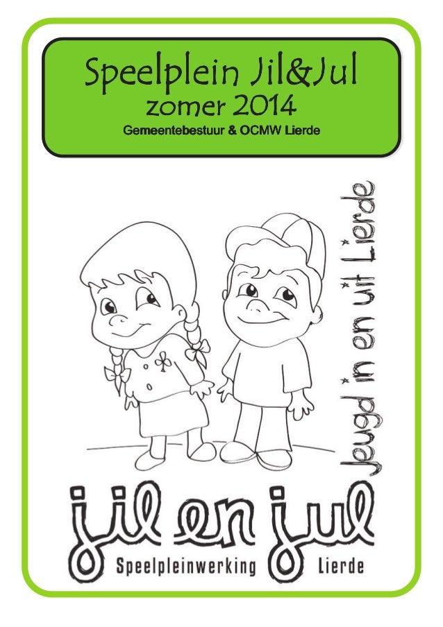 Speelplein Jil&JulSpeelplein Jil&JulSpeelplein Jil&JulSpeelplein Jil&Jul zomer 2014zomer 2014zomer 2014zomer 2014 Gemeente...