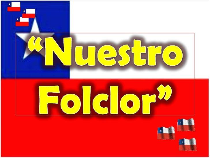 """""""Nuestro Folclor""""<br />"""